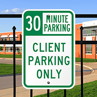 30 Minute Parking Client Parking Only Signs