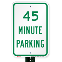 45 MINUTE PARKING Signs