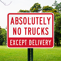 Absolutely No Trucks Except Delivery Signs