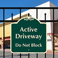 Active Driveway, Do Not Block Signature Sign