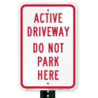 Active Driveway Do Not Park Here Driveway Signs