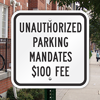 Unauthorized Parking Mandates $100 Fee Signs