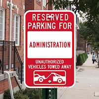 Reserved Parking For Administration Signs
