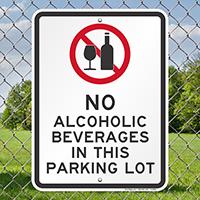 No Alcoholic Beverages In Parking Lot Signs