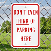 Don't Even Think of Parking Here Signs