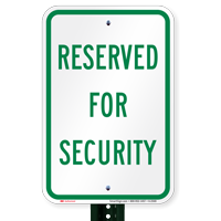 RESERVED FOR SECURITY Aluminum Security Signs