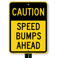 CAUTION SPEED BUMPS AHEAD Aluminum Signs