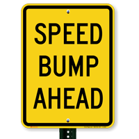 Speed Bump Ahead (large) Aluminum Signs