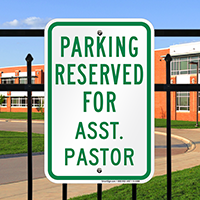 Parking Reserved For Asst. Pastor Signs