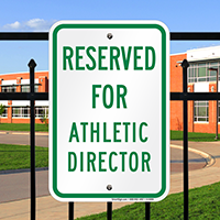 Reserved For Athletic Director Signs