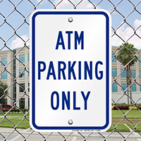 ATM PARKING ONLY Signs