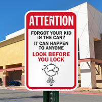 Forgot Kid In Car Look Before Lock Signs
