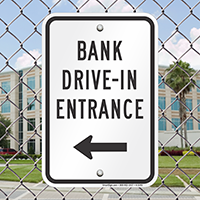 Bank Drive-In Entrance (With Left Arrow) Signs