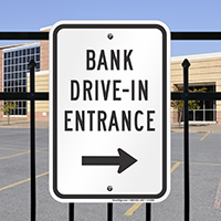 Bank Drive-In Entrance (With Right Arrow) Signs