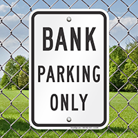 BANK PARKING ONLY Signs