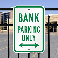 Bank Parking Only Bidirectional Arrow Signs
