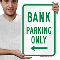 Bank Parking Only With Left Arrow Signs
