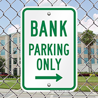 Bank Parking Only With Right Arrow Signs