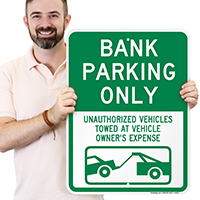 Bank Parking Only - Unauthorized Vehicles Towed Signs