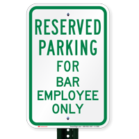Parking Space Reserved For Bar Employee Only Signs