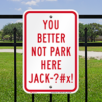 Better Not Park Here Funny Parking Signs