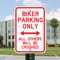 Biker Parking Only Others Will Be Crushed Signs