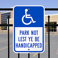 Park Not Lest Ye Be Handicapped Signs