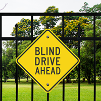 Blind Drive Ahead Diamond Shaped Signs