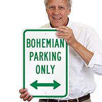 Funny Bohemian Parking Only Signs