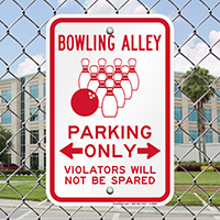 Bowling Alley Parking Only, Violators Will Not Be Spared