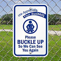 Buckle Up So We Can See You Again Sign