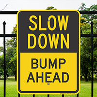 Bump Ahead Slow Down Signs