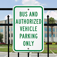 Bus & Authorized Vehicles Parking Only Signs