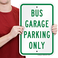 BUS GARAGE PARKING ONLY Signs
