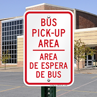 BUS PICK-UP AREA Signs