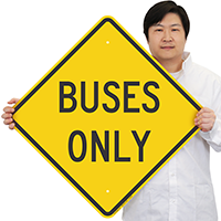 Buses Only Signs