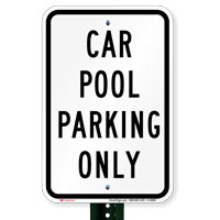 CAR POOL PARKING ONLY Parking Lot Signs