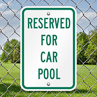 RESERVED FOR CAR POOL Aluminum Reserved Parking Signs