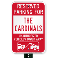 Reserved Parking For Cardinals Vehicles Tow Away Signs
