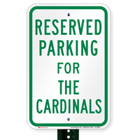 Parking Space Reserved For Cardinals Signs