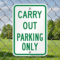CARRY OUT PARKING ONLY Signs