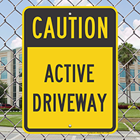 Caution - Active Driveway Signs