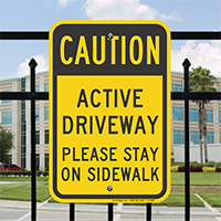 Active Driveway Please Stay On Sidewalk Signs