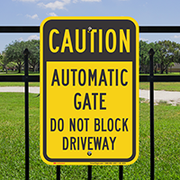 Caution, Automatic Gate, Dont Block Driveway Signs