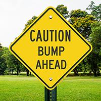 Caution Bump Ahead Signs