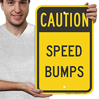 Caution - Speed Bumps Signs