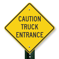 CAUTION TRUCK ENTRANCE Signs