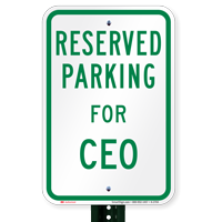 Parking Space Reserved For CEO Signs