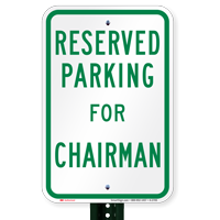 Novelty Parking Space Reserved For Chairman Signs