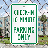 Check In 10 Minute Parking Only Signs